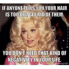 The bigger the hair, the closer to God! Amen, sister!
