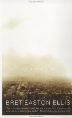 """""""Less Than Zero"""" by Bret Easton Ellis (recommended by Anna)"""