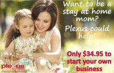 Want To Be A Stay At Home Mom? Plexus Could Help