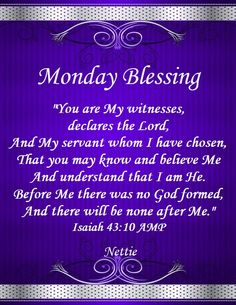 Monday Greetings, Morning Greetings Quotes, Good Morning Quotes, Psalms Quotes, Monday Blessings, Isaiah 43, Daily Affirmations, Monday Morning, Mondays