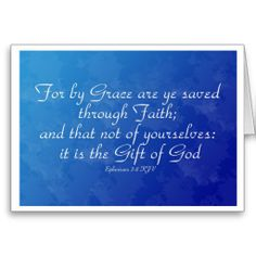 For By Grace Are Ye Saved Through Faith Card