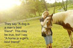 A horse is a girls best friend. So true!!!!!!