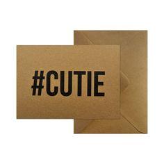 Wenskaart - #CUTIE  #kaart #kraft #A6 #typografie #recycle #quote #grafisch #ontwerp #design #envelop #papier #bruin #karton