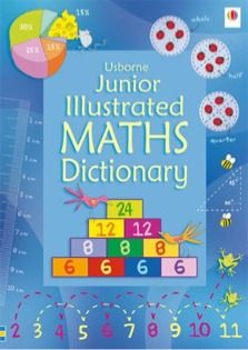 Usborne Junior Illustrated Maths Dictionary.  I wish I had this book going through middle and high school