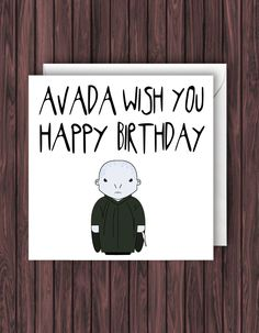 Avada. Harry Potter Birthday Card. Birthday Card. Funny Greetings Card. Geek Blank Card. by TheDandyLionDesigns on Etsy https://www.etsy.com/listing/250635613/avada-harry-potter-birthday-card