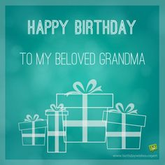 Happy Birthday to my beloved grandma. With turquoise image of gifts. – Birthday Wishes Expert Poem For Grandma Birthday, Birthday Poems, Happy Birthday Wishes, It's Your Birthday, Birthday Cards, Birthday Stuff, Happy Mothers Day Wishes, Happy Mother S Day, Popular Birthdays