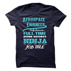 Ninja Aerospace Engineer T-Shirts, Hoodies. Get It Now ==> https://www.sunfrog.com/LifeStyle/Ninja-Aerospace-Engineer-T-Shirt.html?id=41382