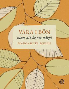 Vara i bön - av Margareta Melin
