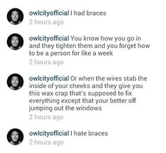 It's literally like 2am and I want to die with these braces ok. I saw this and I almost cried. I love you so much Adam Owl City, Brace Face, Adam Young, Funny Memes, Hilarious, Literally Me, Love You So Much, Funny Posts, Laughter
