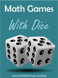 Math Games With Dice | Rachel K Tutoring Blog