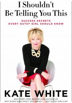 """Kate White- editor in chief cosmopolitan magazine. """"My 6 Best Gutsy Tips for Working Moms- making it big in the CEO workplace""""  I love this book and I would like to share it with you, @MommyBlogExpert @mompreneursire @emomnowcalgary @ruralmom @infomktgmom @corine @mamamandolin @veggie_mama @newbornmothers @wmmagazine Hope you'll like it too. :)  http://lanekennedy.com/  #successfulwomenbusiness"""