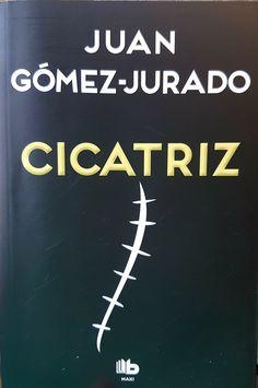 #Cicatriz, de Juan Gómez-Jurado