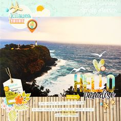 Hello Paradise - scrapbook layout created with the Simple Stories You Are Here collection.