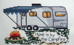 Cross Stitch, Cross Stitch Patterns and Kits, original Camping Cross Stitch designs, Home is by the Campfire, RV, 5th Wheel, Pop-Up, Smores, National Parks and more!