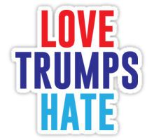 Love Trumps Hate Anti Trump sticker available at my redbubble shop to be printed on a variety of products. #notmypresident#antitrump#dumptrump#I'mstillwithher#lovetrumpshate#revolution#fight#equality