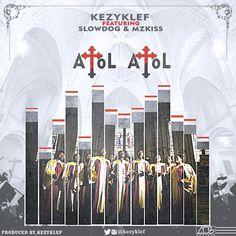 KezykLef ft. Slowdog & Mzkiss – Atol Atol (Prod. Kezyklef)