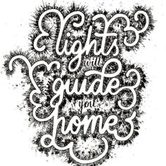#Lights will #guide you home! By @typeshorty #handmadefont