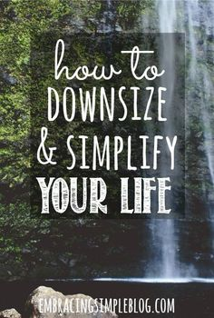 Want to downsize and simplify your life but wondering how to begin? Here are tips for adapting the right mindset behind simplifying & downsizing your life!