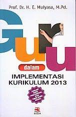 GURU DALAM IMPLEMENTASI KURIKULUM 2013, H. E. Mulyasa