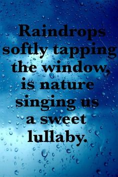 ...softly tapping the window...