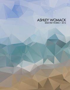 Ashley Womack   Architecture Portfolio 2016-2017  University of Oklahoma, 4th Year Architecture Major, Interior Design Minor