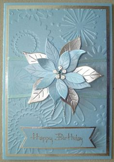 Hand made birthday card using flower frenzy embossing folder and poinsettia die | CARDS/TAGS ...