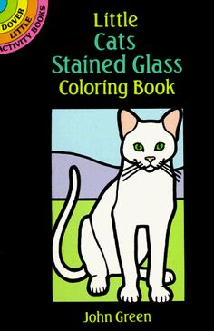 Little Cats Stained Glass Coloring Book (Dover Stained Glass Coloring Book) by John Green http://www.amazon.com/dp/0486264971/ref=cm_sw_r_pi_dp_Mr6Bvb0G35AC3