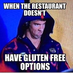 This is the only meme I will pin to this board.. No gluten free options. #phelpsface
