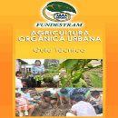 guia agricultura organica urbana