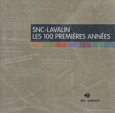 COLLECTIF. SNC-Lavalin : Les 100 premières années (Coffret : un volume sous étui)