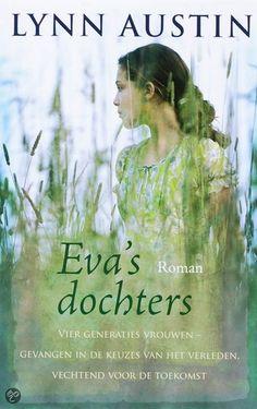 E-Book Eva s dochters (ebook), Lynn Austin Lynn Austin, Books To Read, My Books, Beyond Words, I Love Reading, Romans, My Love, Thrillers, Movie Posters