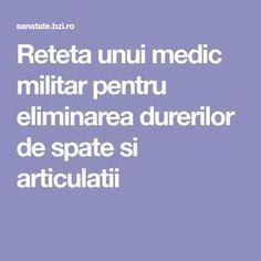 Reteta unui medic militar pentru eliminarea durerilor de spate si articulatii Metabolism, Medical, Health, Military, Salads, Medical Doctor, Health Care, Medicine, Med School
