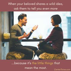 When your beloved shares a wild idea, ask them to tell you even more! | Center for Thriving Relationships: Bloomington, IN