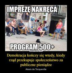 Demokracja kończy się wtedy, kiedy rząd przekupuje społeczeństwo za publiczne pieniądze – Alexis de Tocqueville Best Memes, Funny Memes, Polish Memes, Scary Funny, Shakira, Funny Photos, Sarcasm, Haha, Usmc