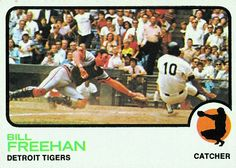 Bill Freehan 1973 Catcher - Detroit Tigers  Card Number: 460
