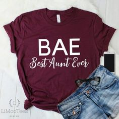 BAE Best Aunt Ever Shirt for Favorite Auntie T-Shirts for Women Cute Top Clothing Funny Shirt Gift Tee With Saying Quote Casual Mothers Day - Funny Shirt Sayings - Ideas of Funny Shirt Sayings - Sarcastic Shirts, Funny Shirt Sayings, T Shirts With Sayings, Quote Shirts, Vinyl Shirts, Women's Shirts, Custom Shirts, Beste Tante, T Shirt Citations