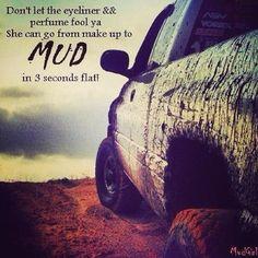 I love mudd'in