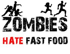 FUNNY SAYINGS TSHIRT! ZOMBIES HATE FAST FOOD SHIRT! ZOMBIE SHIRT ADULT SIZES!! $8.99