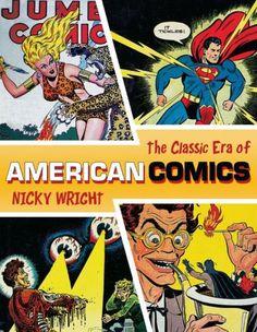 The Classic Era of American Comics