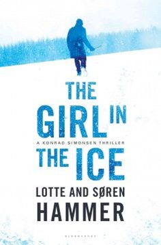 Girl in the ice / Lotte and Soren Hammer. Cold cases don't come any colder than this. Copenhagen homicide chief Konrad Simonsen is called to Greenland when the body of girl is discovered under the ice, murdered 25 years previously. The set-up is intriguing, and the authors do a good job of building suspense at the end, but otherwise the book is a not-particularly-original mish-mash of just about every Nordic serial killer thriller out there. Second in the series.