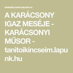 A KARÁCSONY IGAZ MESÉJE - KARÁCSONYI MŰSOR - tanitoikincseim.lapunk.hu Rage, Advent