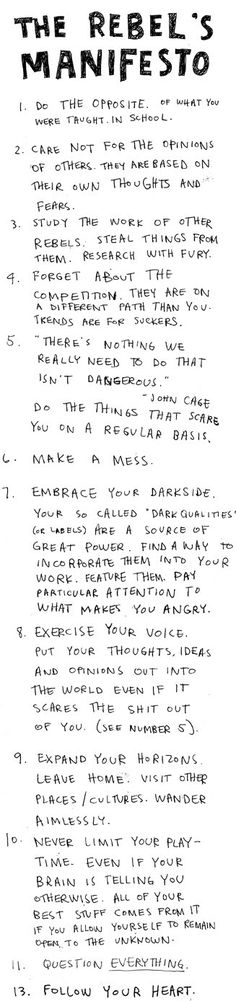 I don't know if I would define this as a rebel's manifesto, but it seems like a good manifesto for living and learning.