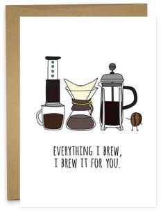 Everything I Brew I Brew It For You Punny Coffee Card from Humdrum Paper #TeaForEverything #CoffeeQuotes