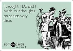 Booya! 90s-Themed Someecards: : I thought TLC and I made our thoughts on scrubs very clear.
