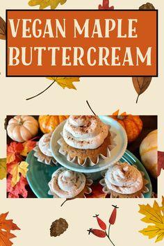 Vegan Chocolate Frosting, Vegan Frosting, Vanilla Frosting, Frosting Recipes, Maple Buttercream, Vegan Whipped Cream, Gluten Free Pie Crust, Fall Cakes, Winter Desserts