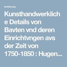 Kunsthandwerkliche Details von Bavten vnd deren Einrichtvngen avs der Zeit von 1750-1850 : Hugenschmidt, Fritz : Free Download & Streaming : Internet Archive