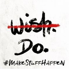 Hello June! Let's make this a month where we turn those wishes into actions and truly #makestuffhappen
