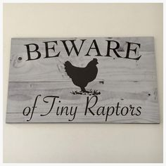 Chicken Hen Beware Of Tiny Raptors Sign - Timber Rustic Look Rooster Chickens Coop Farm Country Chicken Coop Decor, Chicken Coop Signs, Best Chicken Coop, Building A Chicken Coop, Chicken Coops, Chicken Breeds, Chicken Houses, Chicken Humor, Chicken Ideas