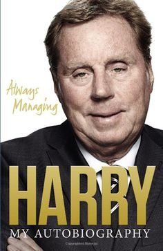 Always Managing: My Autobiography: Amazon.co.uk: Harry Redknapp: Books