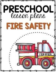 Preschool Lesson Plans- Fire Safety
